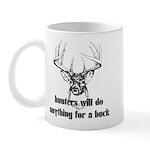 Hunters Will Do Anything For A Buck Mug