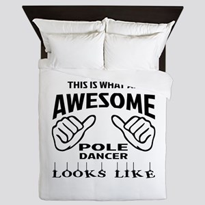 This is what an awesome Pole dancer lo Queen Duvet
