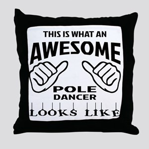 This is what an awesome Pole dancer l Throw Pillow