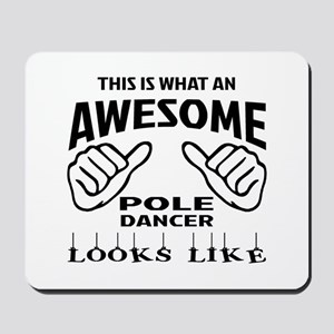 This is what an awesome Pole dancer look Mousepad
