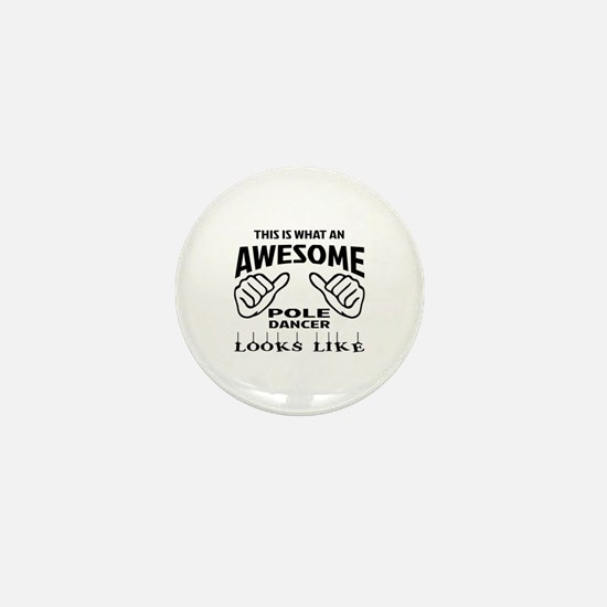 This is what an awesome Pole dancer lo Mini Button