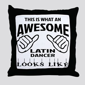 This is what an awesome Latin dancer Throw Pillow