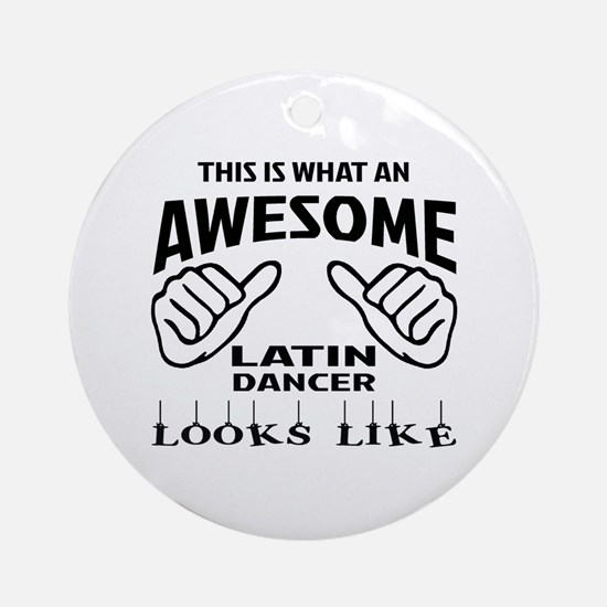This is what an awesome Latin dance Round Ornament
