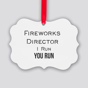 Fireworks Director I Run You Run Picture Ornament