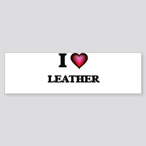 I Love Leather Bumper Sticker