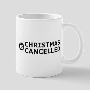 Christmas Is Cancelled Mug Mugs