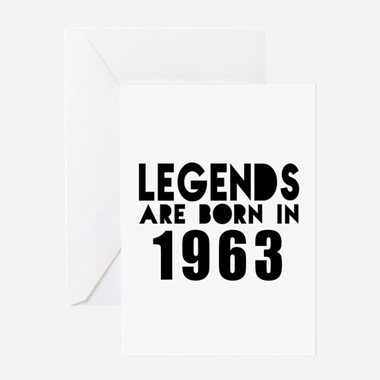 Legends Are Born In 1963 Greeting Card