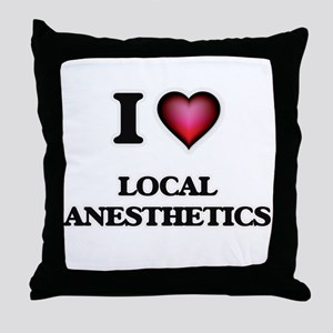 I Love Local Anesthetics Throw Pillow