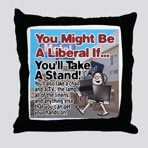 A Liberal Takes A Stand Throw Pillow