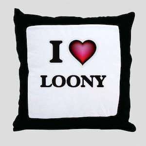 I Love Loony Throw Pillow