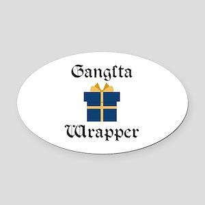 Gangsta Wrapper Oval Car Magnet