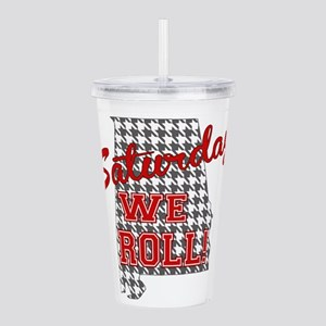 Saturday We Roll Acrylic Double-wall Tumbler