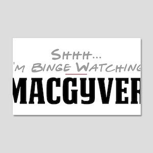 Shhh... I'm Binge Watching MacGyver 22x14 Wall Pee