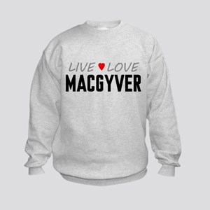 Live Love MacGyver Kids Sweatshirt