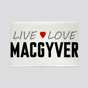 Live Love MacGyver Rectangle Magnet