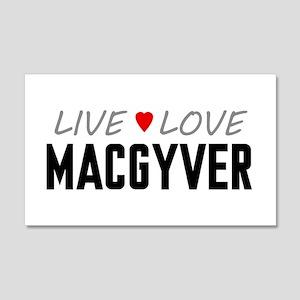Live Love MacGyver 22x14 Wall Peel
