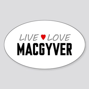 Live Love MacGyver Oval Sticker