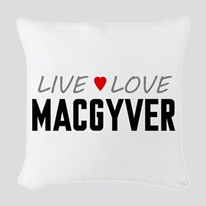 Live Love MacGyver Woven Throw Pillow