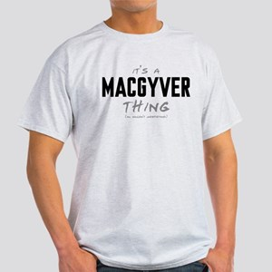 It's a MacGyver Thing Light T-Shirt