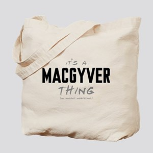 It's a MacGyver Thing Tote Bag
