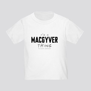It's a MacGyver Thing Infant/Toddler T-Shirt