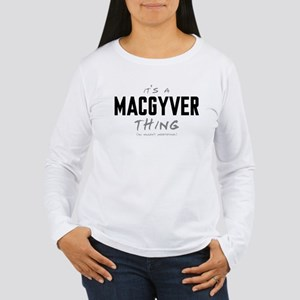 It's a MacGyver Thing Women's Long Sleeve T-Shirt