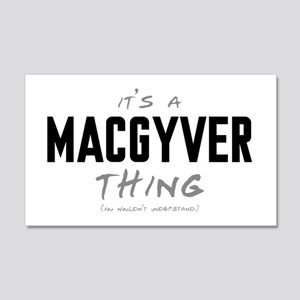 It's a MacGyver Thing 22x14 Wall Peel