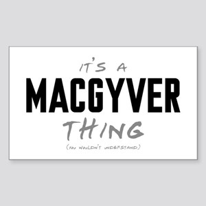 It's a MacGyver Thing Rectangle Sticker