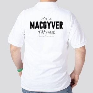 It's a MacGyver Thing Golf Shirt