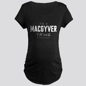 It's a MacGyver Thing Dark Maternity T-Shirt