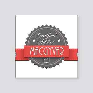 """Certified MacGyver Addict Square Sticker 3"""" x 3"""""""