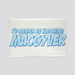 I'd Rather Be Watching MacGyver Rectangle Magnet