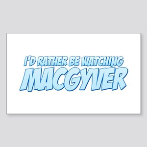 I'd Rather Be Watching MacGyver Rectangle Sticker