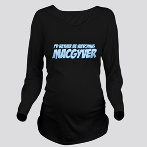 I'd Rather Be Watching MacGyver Long Sleeve Matern