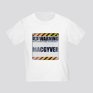 Warning: MacGyver Infant/Toddler T-Shirt