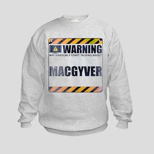 Warning: MacGyver Kids Sweatshirt