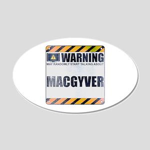 Warning: MacGyver 22x14 Oval Wall Peel