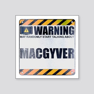 """Warning: MacGyver Square Sticker 3"""" x 3"""""""