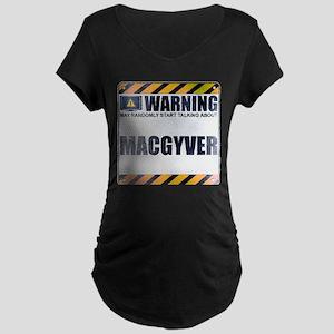 Warning: MacGyver Dark Maternity T-Shirt