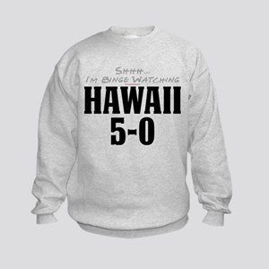 Shhh... I'm Binge Watching Hawaii 5-0 Kids Sweatsh