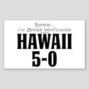 Shhh... I'm Binge Watching Hawaii 5-0 Rectangle St