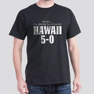 Shhh... I'm Binge Watching Hawaii 5-0 Dark T-Shirt