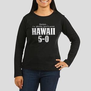 Shhh... I'm Binge Watching Hawaii 5-0 Women's Dark