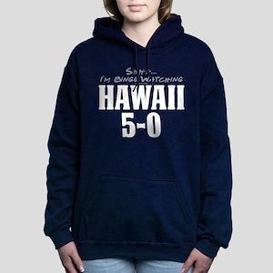 Shhh... I'm Binge Watching Hawaii 5-0 Woman's Hood