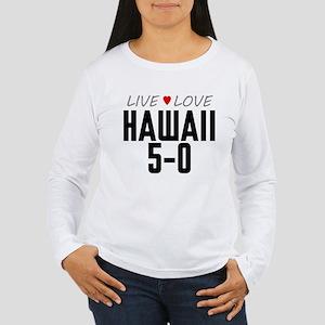 Live Love Hawaii 5-0 Women's Long Sleeve T-Shirt
