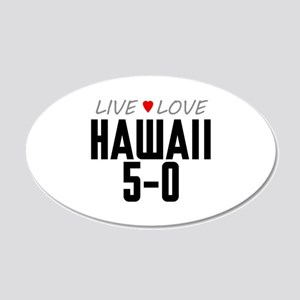 Live Love Hawaii 5-0 22x14 Oval Wall Peel