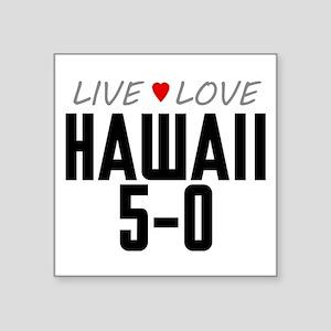 "Live Love Hawaii 5-0 Square Sticker 3"" x 3"""