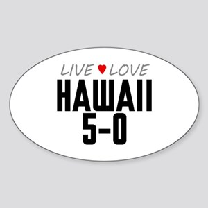 Live Love Hawaii 5-0 Oval Sticker