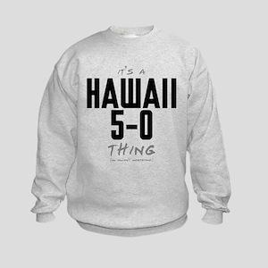 It's a Hawaii 5-0 Thing Kids Sweatshirt