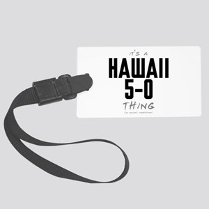 It's a Hawaii 5-0 Thing Large Luggage Tag